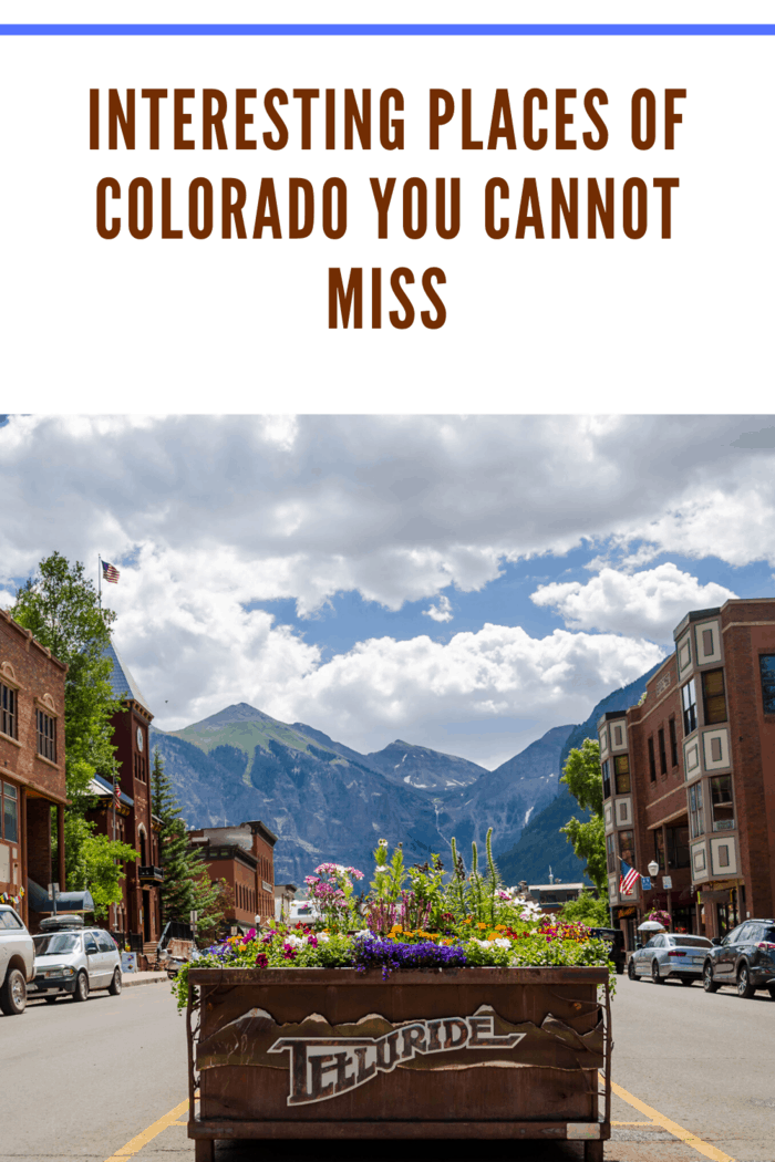 Interesting Places of Colorado You Cannot Miss we share the must-see places to visit in Colorado this year.