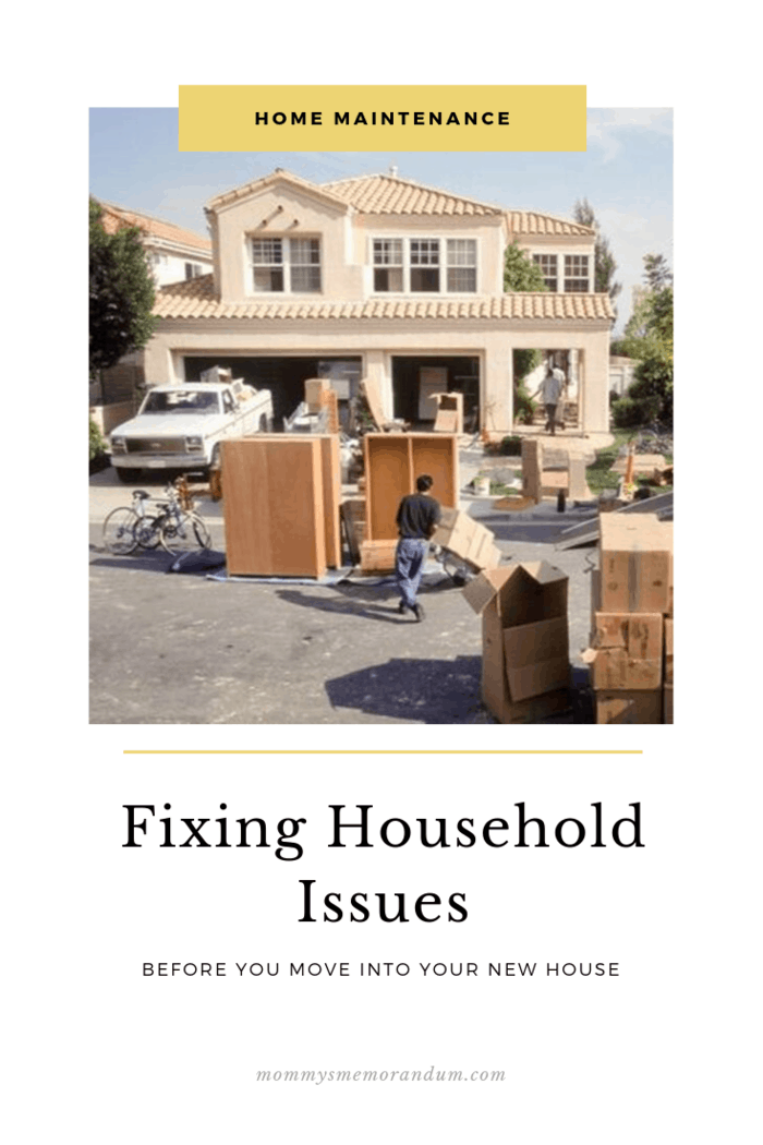 While some issues are less than others, fixing household problems before moving into your new house will make your new home feel more like home!