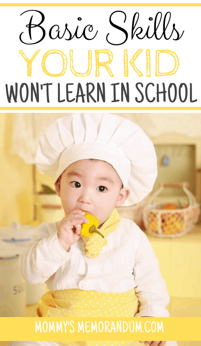 Schools teach your kids things they'll need to be successful in life, but there are many basic life skills your kids won't won't learn in school.