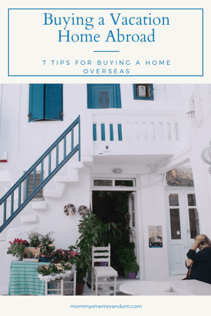 Every mom wants to give her kids the best vacation experiences and memories. If you're thinking about buying a vacation home abroad, know these facts first.