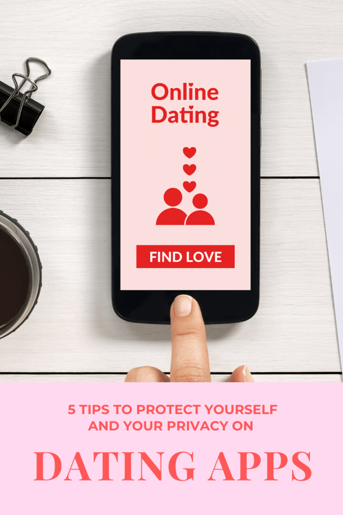 Staying safe online is a serious matter and you need to take some precautions. Follow these 5 Tips to Protect Yourself and Your Privacy on Dating Apps.