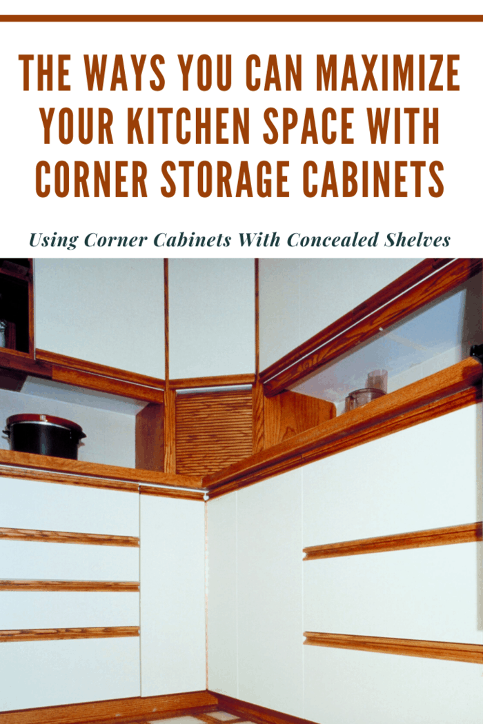 In case you don't want to clutter your kitchen much, then you can also opt for closed corner cabinets with shelves built into them.