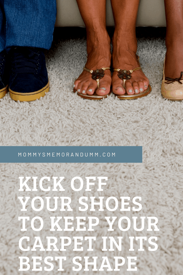 It's a good idea to ask guests and family members to leave their shoes off before entering any carpeted area.