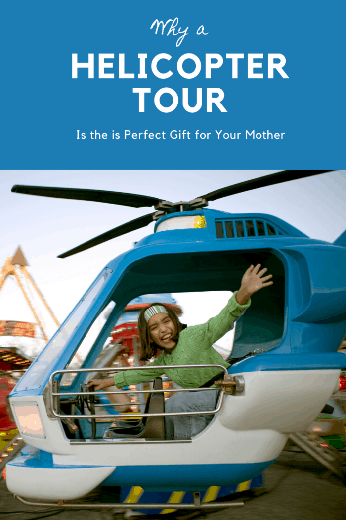 Looking for something for Mom? Consider these 5 Reasons Why a Helicopter Tour is a Perfect gift for Your Mother. You can thank us later.