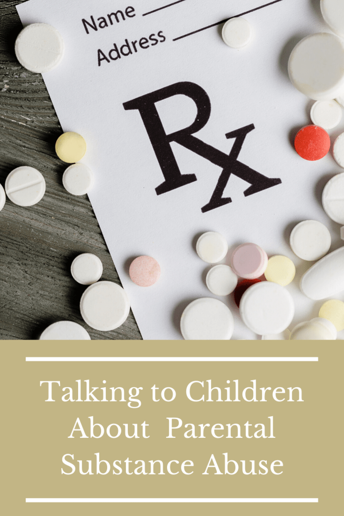 Let your kids know that substance abuse is something that can be fixed and that the addicted parent is not a bad person.