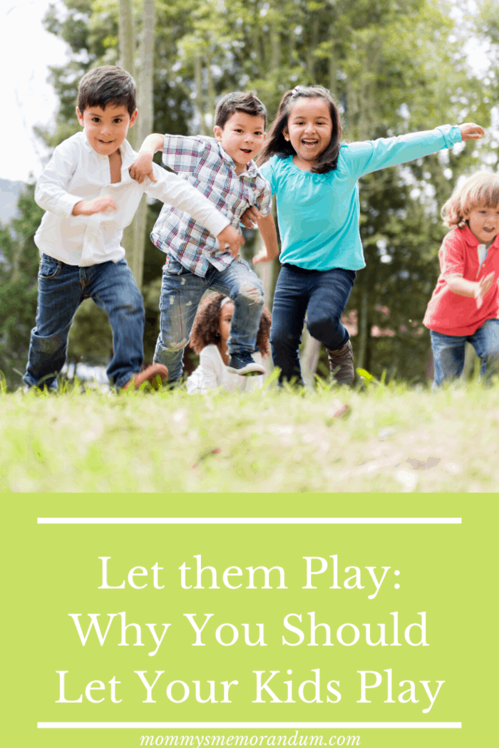 Kids need to experience what it feels like to play.