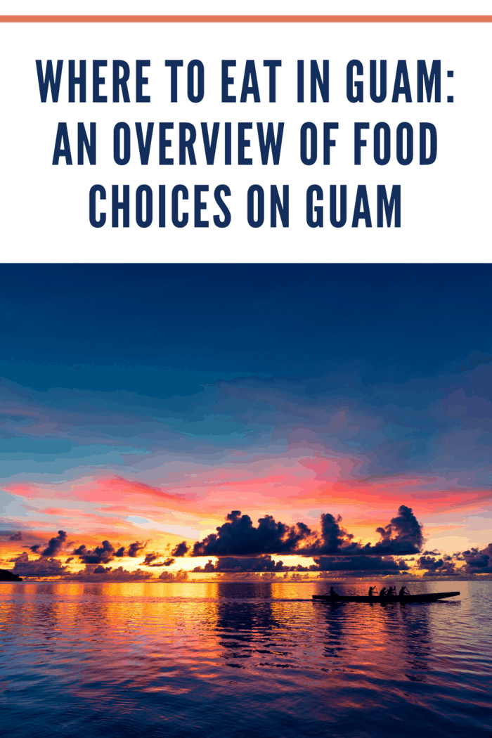 Here are some of your dining options when you're out and about in Guam: