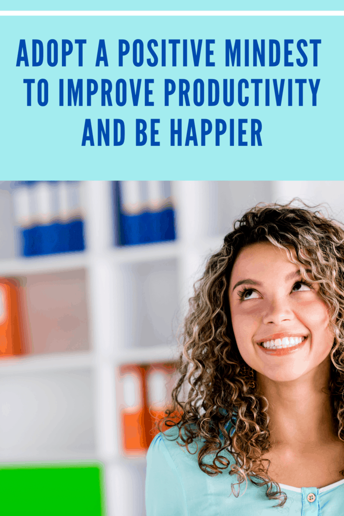 Thinking happy thoughts will infuse joy into your life and help you stay more productive.