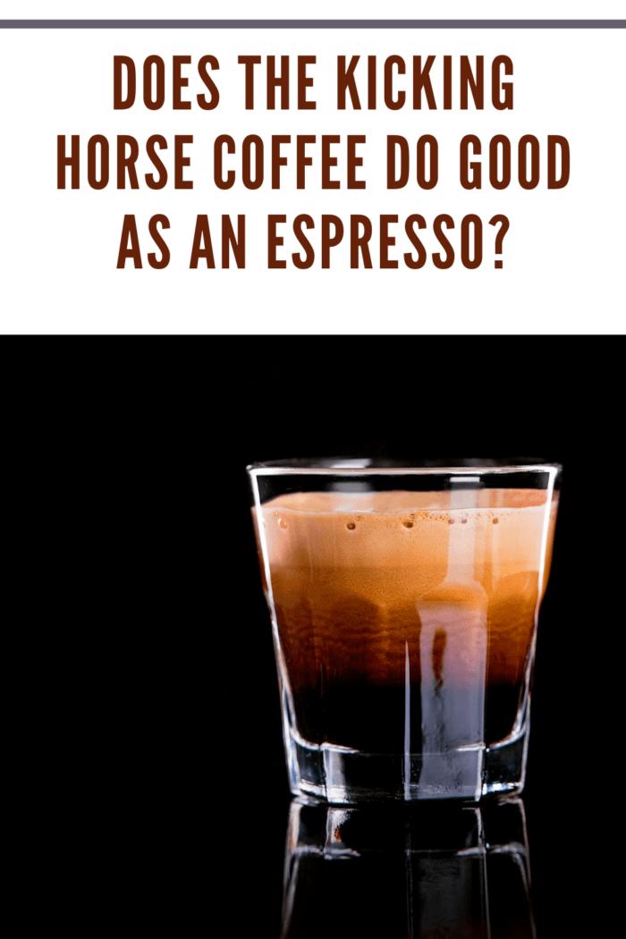 kicking horse coffee as espresso