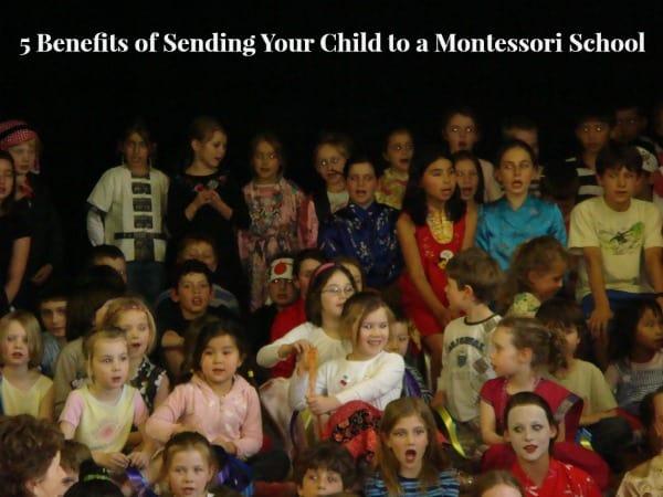 5 Benefits of Sending Your Child to a Montessori School