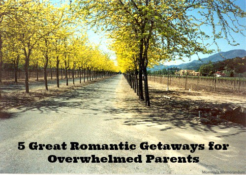 5 great romantic getaways for overwhelmed parents mommy for Where to go for a romantic weekend