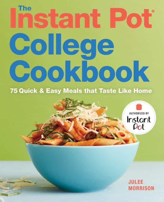 The Instant Pot College Cookbook Julee Morrison