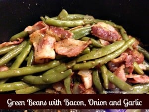 Green Beans with Bacon, Onion and Garlic #Recipe