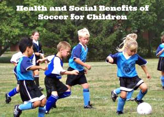 Health and Social Benefits of Soccer for Children