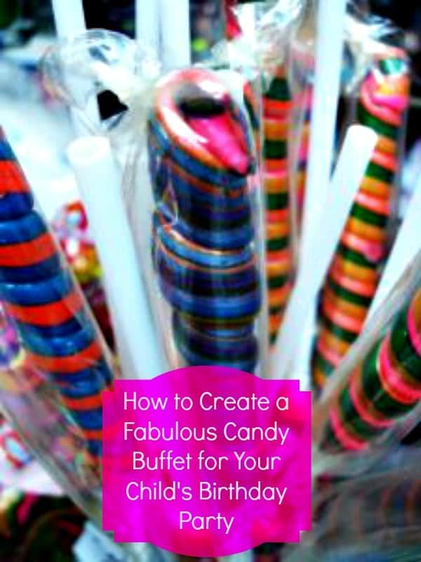 How to Create a Fabulous Candy Buffet for Your Child's Birthday Party
