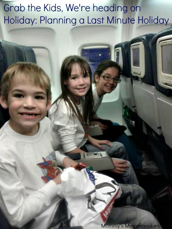 Grab the Kids, We're heading on Holiday: Planning a Last Minute Holiday