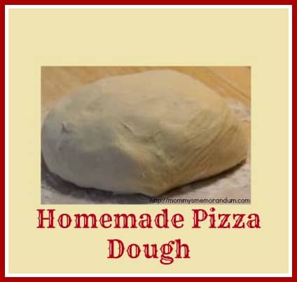 homemade pizza dough recipe--Mommy's Memorandum