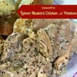 Instant Pot Chicken Recipe: Lemon Mustard with Potatoes